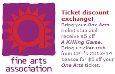 <a href=http://www.fineartsassociation.org/theatre/performance.html#OneActs>Fine Arts Association One Act Festival</a>